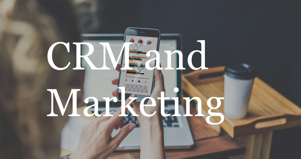 CRM and Marketing